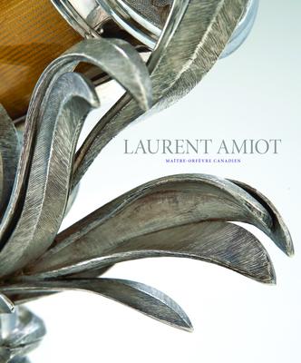 Laurent Amiot: Maître-Orfèvre Canadien Cover Image