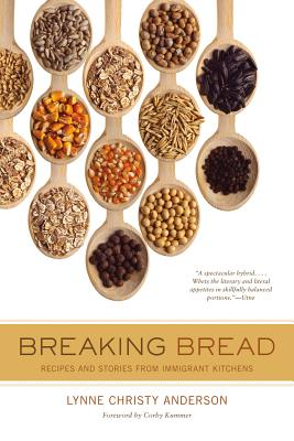 Breaking Bread: Recipes and Stories from Immigrant Kitchens (California Studies in Food and Culture #29) Cover Image