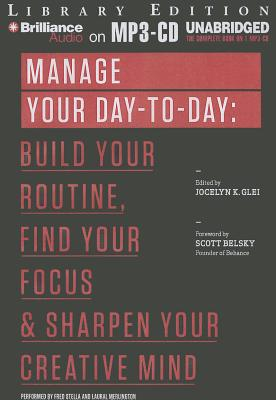 Manage Your Day-To-Day: Build Your Routine, Find Your Focus & Sharpen Your Creative Mind Cover Image