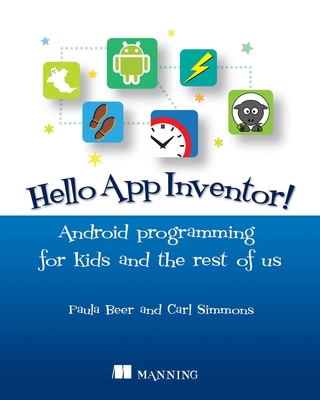 Hello App Inventor!: Android programming for kids and the rest of us Cover Image