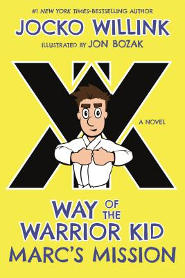 Marc's Mission: Way of the Warrior Kid (A Novel) Cover Image