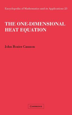 Cover for The One-Dimensional Heat Equation (Encyclopedia of Mathematics and Its Applications #23)