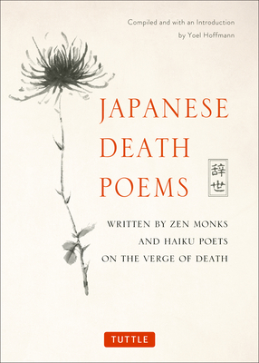 Japanese Death Poems: Written by Zen Monks and Haiku Poets on the Verge of Death Cover Image