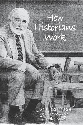 How Historians Work: Retelling the Past-From the Civil War to the Wider World Cover Image
