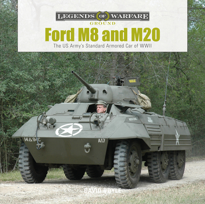 Ford M8 and M20: The Us Army's Standard Armored Car of WWII (Legends of Warfare: Ground #27) Cover Image