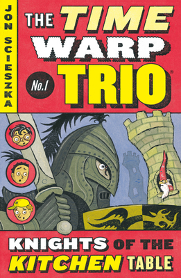 The Knights of the Kitchen Table #1 (Time Warp Trio #1) Cover Image
