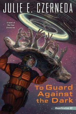 Cover for To Guard Against the Dark (Reunification #3)
