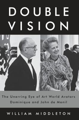 Double Vision: The Unerring Eye of Art World Avatars Dominique and John de Menil Cover Image