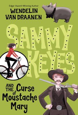Sammy Keyes and the Curse of Moustache Mary Cover Image