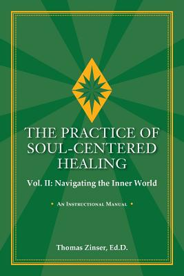 THE PRACTICE OF SOUL-CENTERED HEALING Vol. II: Navigating the Inner World Cover Image