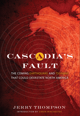 Cascadia's Fault: The Coming Earthquake and Tsunami That Could Devastate North America Cover Image