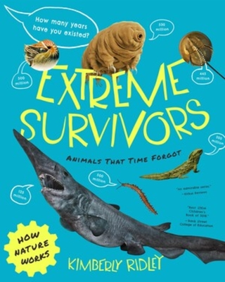 Extreme Survivors: Animals That Time Forgot (How Nature Works) Cover Image
