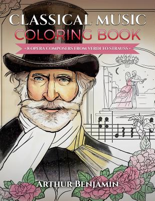 Classical Music Coloring Book: 8 Opera Composers from Verdi to Strauss Cover Image