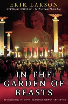 In the Garden of Beasts: Love and Terror in Hitler's Berlin Cover Image