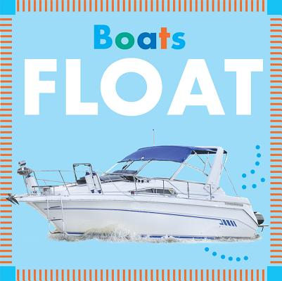 Boats Float (Amicus Ink Board Books) Cover Image