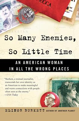 So Many Enemies, So Little Time: An American Woman in All the Wrong Places Cover Image