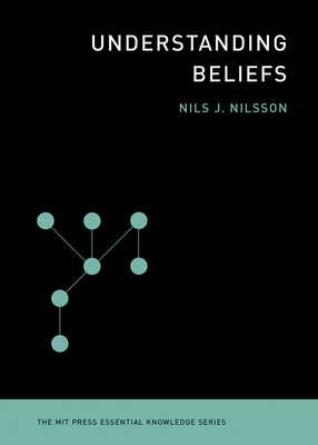 Understanding Beliefs (MIT Press Essential Knowledge) Cover Image