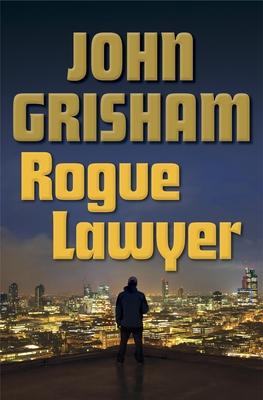 Rogue LawyerGrisham John