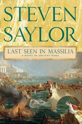 Last Seen in Massilia: A Novel of Ancient Rome (Novels of Ancient Rome #8) Cover Image