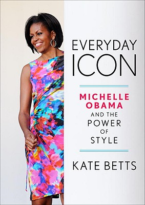 Everyday Icon: Michelle Obama and the Power of Style Cover Image