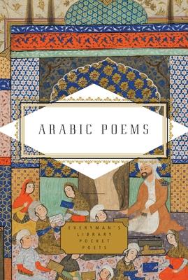 Arabic Poems (Everyman's Library Pocket Poets Series) Cover Image
