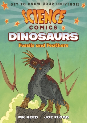 Science Comics: Dinosaurs: Fossils and Feathers Cover Image