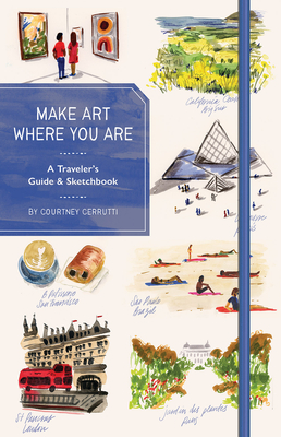 Make Art Where You Are (Guided Sketchbook): A Travel Sketchbook and Guide Cover Image