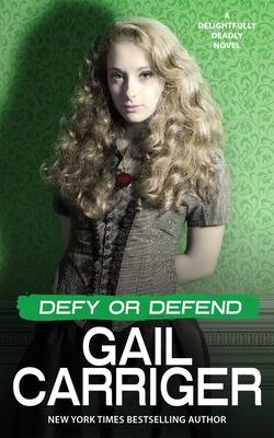 Defy or Defend: A Delightfully Deadly Novel Cover Image