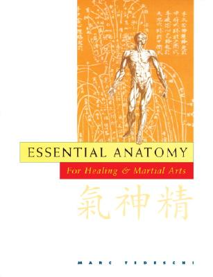 Essential Anatomy: For Healing and Martial Arts Cover Image