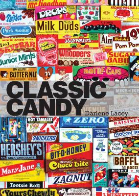 Classic Candy: America's Favorite Sweets, 1950–80 (Shire Library USA) Cover Image