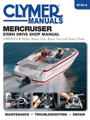 MerCruiser Stern Drive Shop Manual 1998-2013: Alpha, Bravo One, Bravo Two and Brave Three (Clymer Manuals) Cover Image