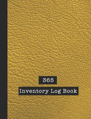 365 Inventory Log Book: Basic Inventory Log Book - The large record book to keep track of all your product inventory quickly and easily - Yell Cover Image