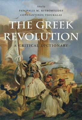 The Greek Revolution: A Critical Dictionary Cover Image