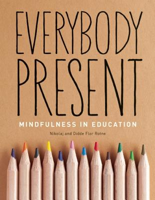Everybody Present: Mindfulness in Education Cover Image