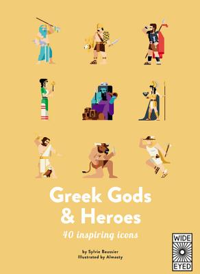 40 Inspiring Icons: Greek Gods and Heroes: Meet 40 mythical immortals Cover Image