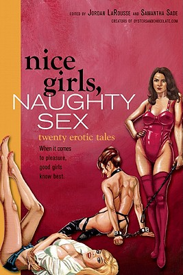 Nice Girls, Naughty Sex: Twenty Erotic Tales Cover Image