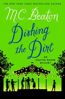 Dishing the Dirt: An Agatha Raisin Mystery (Agatha Raisin Mysteries #26) Cover Image