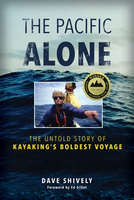 The Pacific Alone: The Untold Story of Kayaking's Boldest Voyage Cover Image