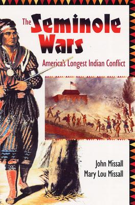 The Seminole Wars: America's Longest Indian Conflict (Florida History and Culture) Cover Image