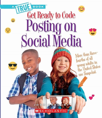 Posting on Social Media (A True Book: Get Ready to Code) Cover Image