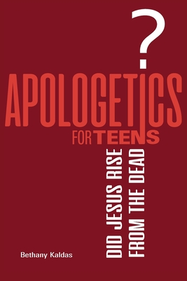 Apologetics for Teens - Did Jesus Rise from the Dead? Cover Image