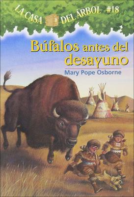 Bufalos Antes del Desayuno (Buffalo Before Breakfast) (Magic Tree House #18) Cover Image