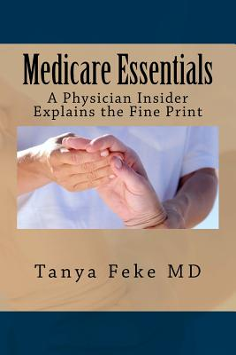 Medicare Essentials: A Physician Insider Explains the Fine Print Cover Image