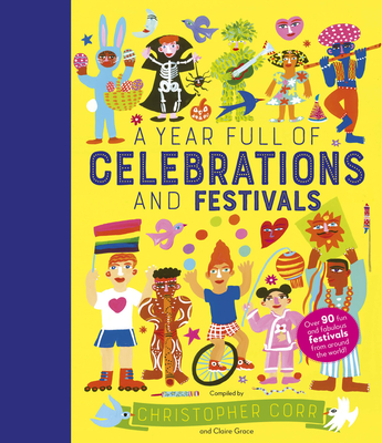 A Year Full of Celebrations and Festivals: Over 90 fun and fabulous festivals from around the world! (World Full of... #6) Cover Image