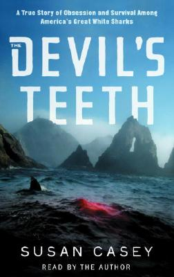 The Devil's Teeth: A True Story of Survival and Obsession Among America's Great White Sharks Cover Image