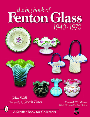 The Big Book of Fenton Glass: 1940-1970 (Schiffer Book for Collectors) Cover Image