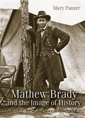 Cover for Mathew Brady and the Image of History