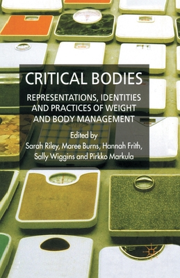 Critical Bodies: Representations, Identities and Practices of Weight and Body Management Cover Image