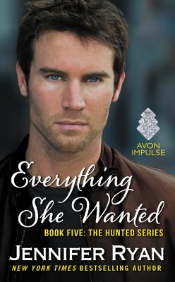 Everything She Wanted: Book Five: The Hunted Series Cover Image
