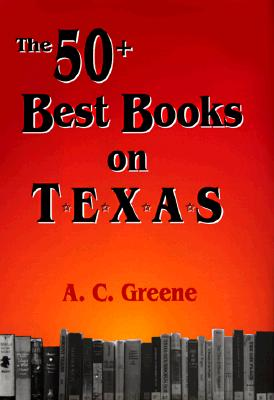 Cover for The  50+ Best Books on Texas
